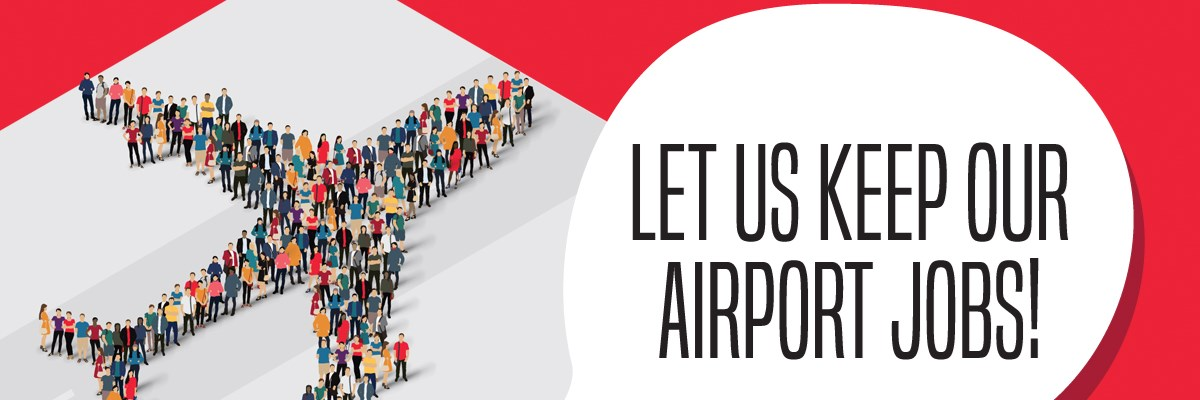 Let us keep our airport jobs